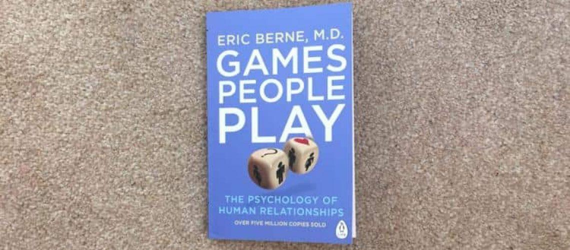 Games People Play Eric Berne